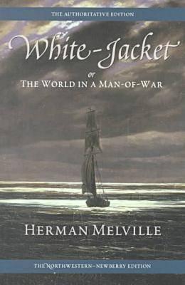 White-Jacket By Melville, Herman/ Hayford, Harrison (EDT)/ Parker, Hershel (EDT)/ Tanselle, G. Thomas (EDT)/ Hayford, Harrison/ Parker, Hershel/ Tanselle, G. Thomas